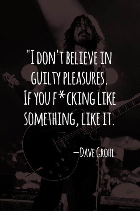 quotes dave grohl madeau pleasures